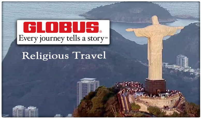 GLOBUS - Religious Travel Packages